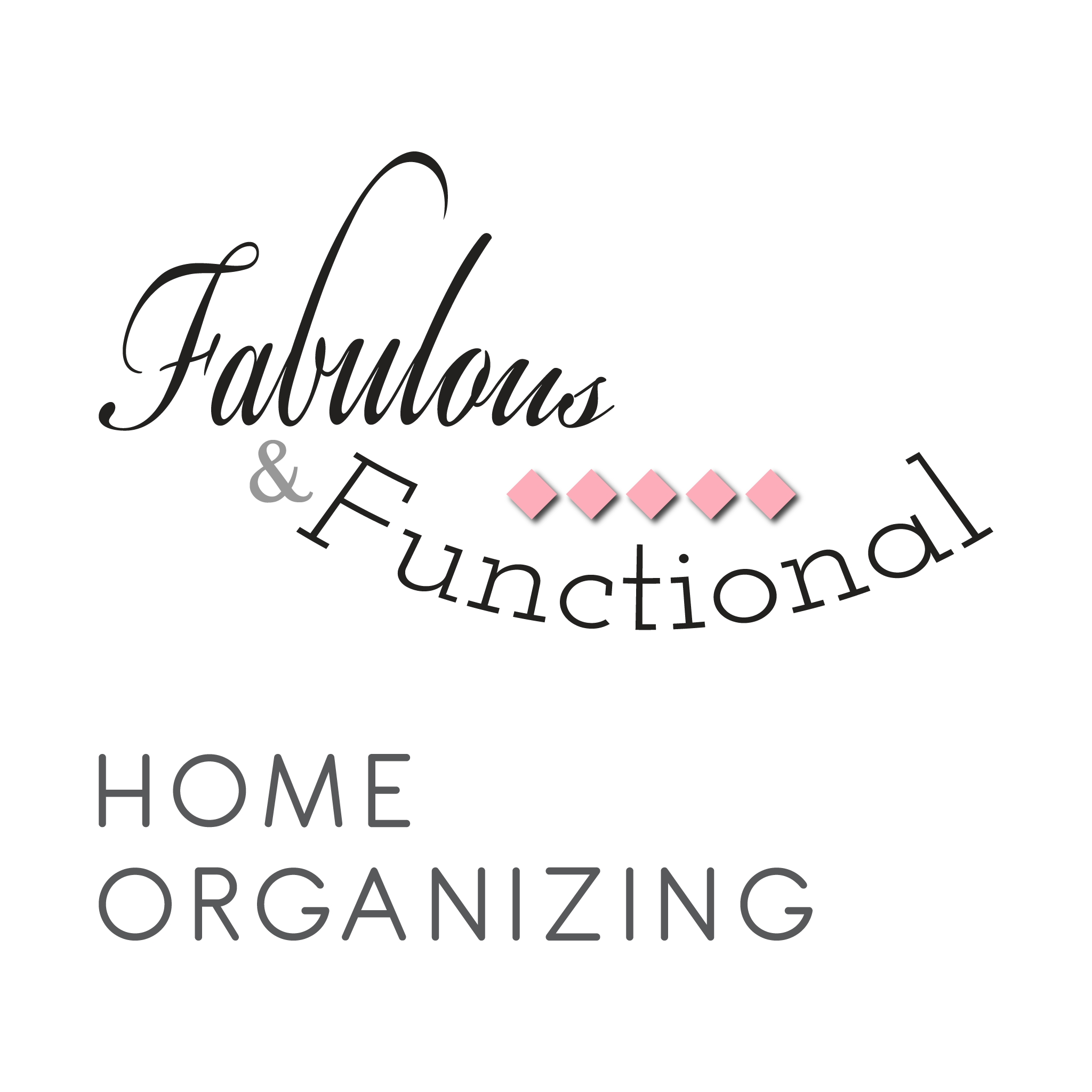 Fabulous & Functional Home Organizing